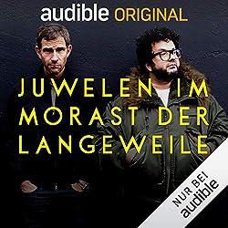 Juwelen im Morast der Langeweile | Audible Original Podcast