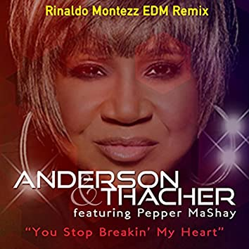 You Stop Breakin' My Heart (Rinaldo Montezz EDM Remix)