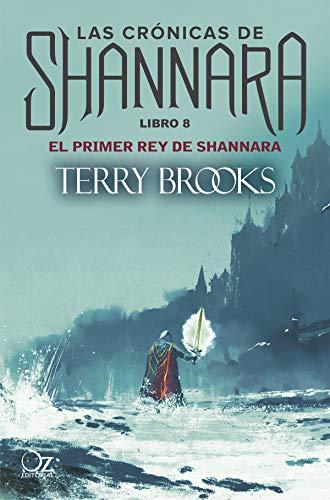 El primer rey de Shannara (Las crónicas de Shannara nº 8) (Spanish Edition)