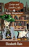 Risky Bisqueness: A Cozy Paranormal Women's Fiction (Snips and Snails Cafe Mystery Book 1) (Kindle Edition)
