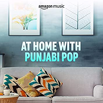 At Home with Punjabi Pop