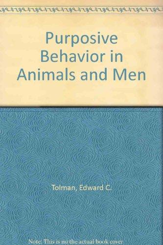 Purposive Behavior in Animals and Men