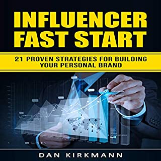 Influencer Fast Start: 21 Proven Strategies For Building Your Personal Brand audiobook cover art