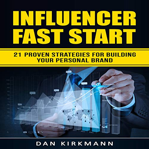 Influencer Fast Start: 21 Proven Strategies For Building Your Personal Brand cover art
