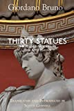 Thirty Statues: A Book of the Art of Memory & the Art of Invention (Collected Works of Giordano Bruno 6)