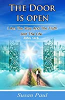 the door is open: I am the way and the truth and the life
