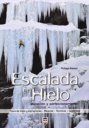 Escalada en hielo : iniciación y perfeccionamiento (En Forma (tutor))