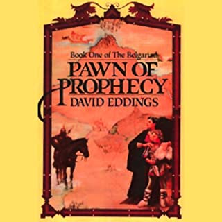 Pawn of Prophecy     The Belgariad, Book 1              Written by:                                                                                                                                 David Eddings                               Narrated by:                                                                                                                                 Cameron Beierle                      Length: 10 hrs and 24 mins     48 ratings     Overall 4.8