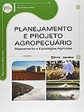 Planejamento e projeto agropecuário: Mapeamento e estratégias agrícolas