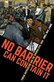 No Barrier Can Contain It: Cuban Antifascism and the Spanish Civil War (Envisioning Cuba) (English Edition)