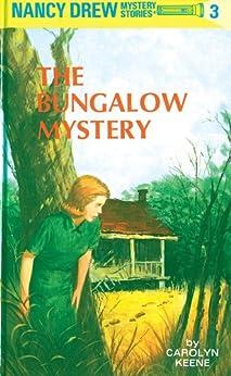 Nancy Drew 03: The Bungalow Mystery (Nancy Drew Mysteries Book 3) by [Carolyn Keene, Mildred A. Wirt]