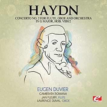 Haydn: Concerto No. 2 for Flute, Oboe and Orchestra in G Major, Hob. VIIh:2 (Digitally Remastered)