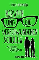 Horvath und die verschwundenen Schueler: Des Lehrers zweiter Fall
