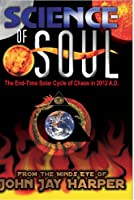 Science of Soul-End Time Solar Cycle of Chaos in 2