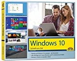 Windows 10 - Schnell zum Ziel: Alles auf einen Blick erklärt. komplett in Farbe. Im praktischen...