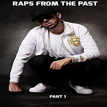 Raps from the Past, Pt. 1