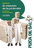 El Misterio De La Pirámide, Literatura Infantil, Apartir de 10 Años, Pizca De Sal (LITERATURA INFANTIL (6-11 años) - Pizca de Sal)