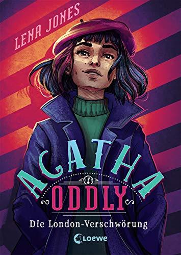 Agatha Oddly - Die London-Verschwörung: Detektiv-Roman