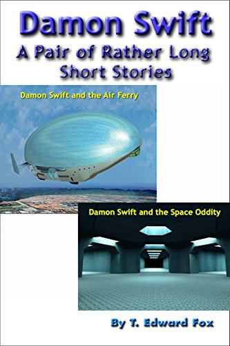Amazon Com Damon Swift A Pair Of Rather Long Short Stories The 5th Collection Of Damon Swift Invention Stories The Damon Swift Inventions Ebook Fox T Edward Hudson Thomas Kindle Store