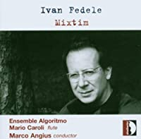 Mixtim: Music for Ensemble by I. Fedele (2007-01-09)