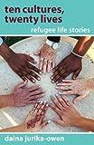 Ten Cultures, Twenty Lives: Refugee Life Stories