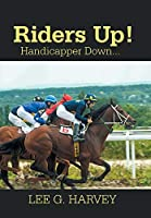 Riders Up! Handicapper Down