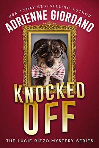 Knocked Off: A Criminally Funny Art Heist Caper (A Lucie Rizzo Mystery Book 2)