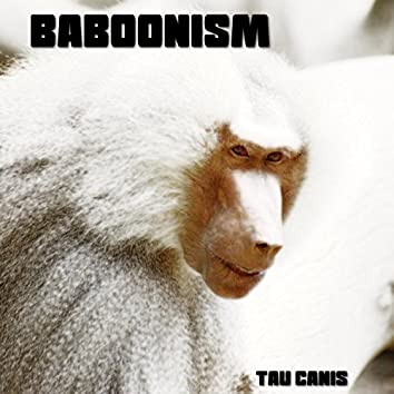 Baboonism