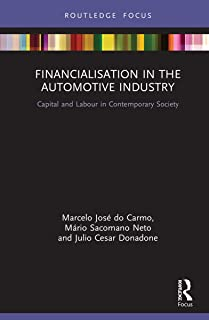 Financialisation in the Automotive Industry: Capital and Labour in Contemporary Society