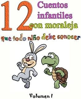12 cuentos infantiles con moraleja que todo niño debe conocer: Vol.1 (Volume 1) (Spanish Edition)