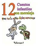 12 cuentos infantiles con moraleja que todo niño debe conocer: Vol.1: Volume 1 - 9781512033915