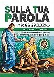 Sulla tua parola. Messalino. Santa Messa quotidiana e letture commentate per vivere la parola di Dio. Settembre-ottobre 2021...