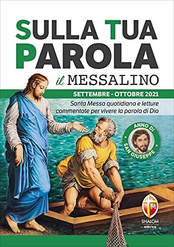 Sulla tua parola. Messalino. Santa Messa quotidiana e letture commentate per vivere la parola di Dio. Settembre-ottobre 2021