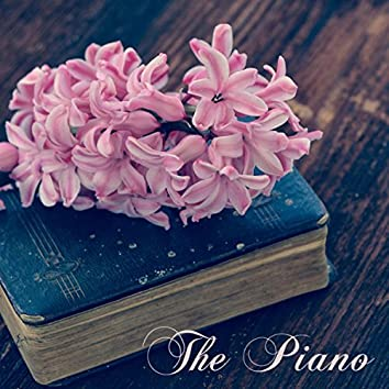 The Piano – Relaxing Piano Music, Soft & Sweet Piano Music Classics