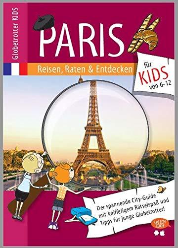 Globetrotter Kids Paris: Reisen, Raten & Entdecken für Kids (Globetrotter Kids / Reisen, Raten und Entdecken für Kids)