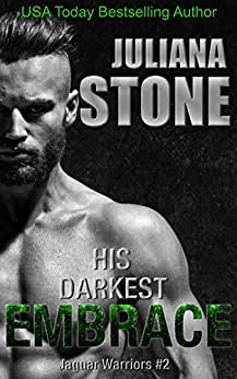 His Darkest Embrace (The Jaguar Warriors Book 2) by [Juliana Stone]