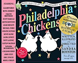 Image: Philadelphia Chickens: A Too-Illogical Zoological Musical Revue | Hardcover: 64 pages | by Sandra Boynton (Author), Michael Ford (Collaborator). Publisher: Workman Publishing Company (October 14, 2002)