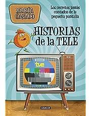 Historias de la tele: Los secretos jamás contados de la pequeña pantalla (Ocio y tiempo libre)