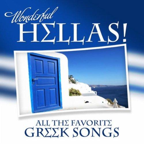 Wonderful Hellas! All the Favorite Greek Songs