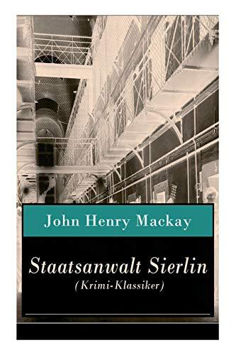 Staatsanwalt Sierlin (Krimi-Klassiker): Kriminalroman: Die Geschichte einer Rache