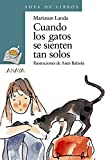 Cuando los gatos se sienten tan solos (LITERATURA INFANTIL - Sopa de Libros)