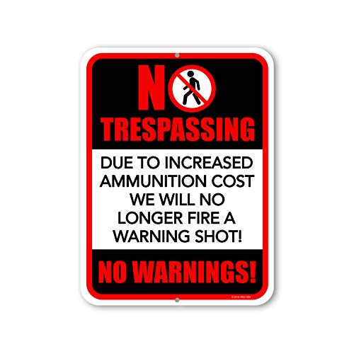 Honey Dew Gifts, Tin Metal Warning Sign, Due to The Rising Cost of Ammunition I Will No Longer Be Able to Offer A Warning Shot Aluminum Sign, 9 inch by 12 inch, Funny Gun Signs Property