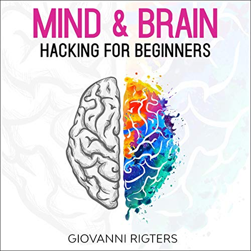 Mind & Brain Hacking for Beginners cover art