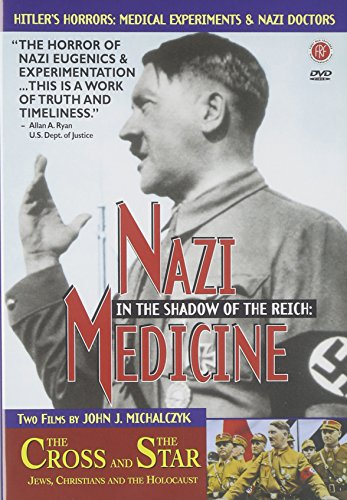 In the Shadow of the Reich: Nazi Medicine/The Cross and the Star