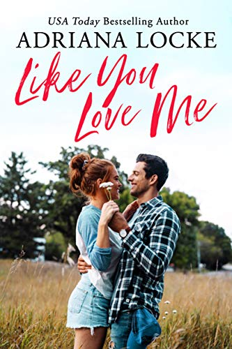 Like You Love Me (Honey Creek Book 1) by [Adriana Locke]