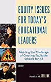 Equity Issues for Today's Educational Leaders: Meeting the Challenge of Creating Equitable Schools for All