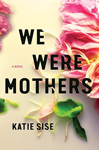 Image of We Were Mothers: A Novel