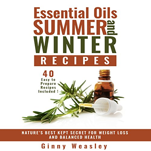 Essential Oils Summer and Winter Recipes for Weight Loss audiobook cover art