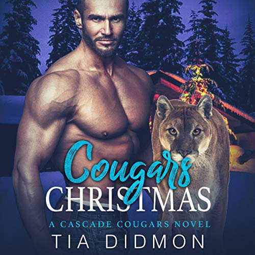 Cougars Christmas: Steamy Shifter Romance (Cascade Cougar Series, Book 5)