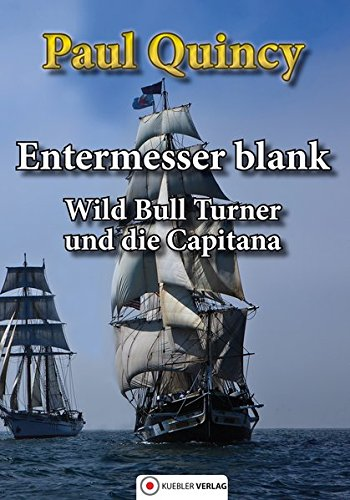 Entermesser blank: Wild Bull Turner und die Capitana (William Turner - Seeabenteuer)